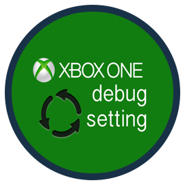 Tutoriel : Activer le mode DEBUG sur la XBOX ONE