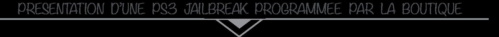 Présentation PS3 Jailbreak CEX DEX
